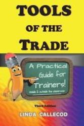 Tools Of The Trade: A Practical Guide For Trainers Paperback