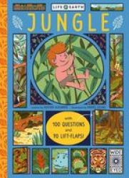 Life On Earth: Jungle - With 100 Questions And 70 Lift-flaps Board Book