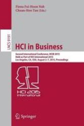 Hci In Business - Second International Conference Hcib 2015 Held As Part Of Hci International 2015 Los Angeles Ca Usa August 2-7