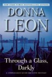Through A Glass Darkly - A Commissario Guido Brunetti Mystery Paperback Annotated Edition