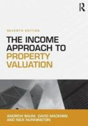 The Income Approach To Property Valuation Paperback 7TH New Edition