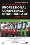 A Study Manual Of Professional Competence In Road Haulage - A Complete Study Course For The Ocr Cpc Examination Paperback 12TH R