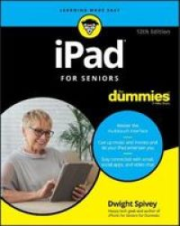 Ipad For Seniors For Dummies Paperback 12TH Edition