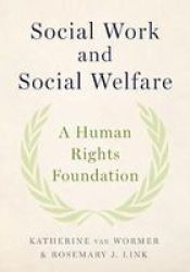Social Work And Social Welfare - A Human Rights Foundation Paperback