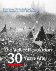 Velvet Revolution - 30 Years After Paperback