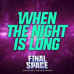 """Tbs Network Music When The Night Is Long From """"final Space"""""""