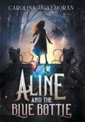 Aline And The Blue Bottle Hardcover