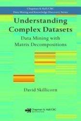 Understanding Complex Datasets - Data Mining With Matrix Decompositions Hardcover