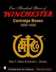 100 Years of Winchester Cartridge Boxes: 1856-1956
