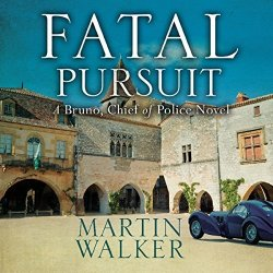Quercus Publishing Fatal Pursuit: Bruno Chief Of Police Book 9