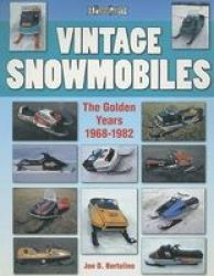 Vintage Snowmobiles - The Golden Years 1968-1982 Paperback