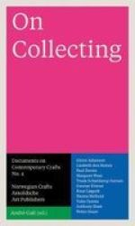 On Collecting - Documents On Contemporary Crafts No. 4 Paperback