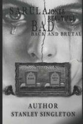 Sarula Jones - Beautiful Bad Back And Brutal Paperback