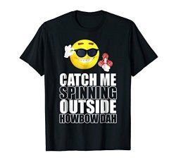 Fidget Spinner Emoji Shirts Mens Fidget Spinner Catch Me Spinning Outside Howbow Dah Tee Large Black