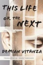 This Life Or The Next - A Novel Hardcover