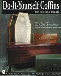 Do-it-yourself Coffins For Pets & People - Dale Power Paperback
