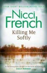 Killing Me Softly Paperback