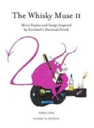 The Whisky Muse Volume II - Scotch Whisky In Poem And Song Paperback New Edition