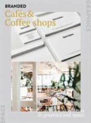 Brandlife: Cafes & Coffeehouses - Integrated Brand Systems In Graphics And Space Paperback