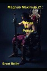 Magnus Maximus 21 - Prince Of Persia Paperback