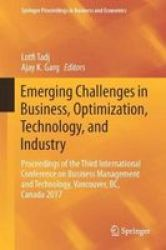 Emerging Challenges In Business Optimization Technology And Industry - Proceedings Of The Third International Conference On Busi