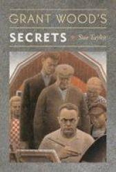 Grant Wood& 39 S Secrets Hardcover