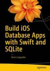 Build Ios Database Apps With Swift And Sqlite Paperback
