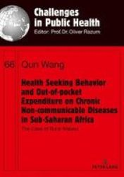 Health Seeking Behavior And Out-of-pocket Expenditure On Chronic Non-communicable Diseases In Sub-saharan Africa - The Case Of Rural Malawi Paperback New Edition