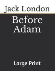 Before Adam - Large Print Paperback