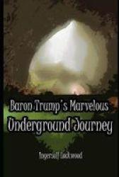 Baron Trump& 39 S Marvelous Underground Journey - Annotated Paperback