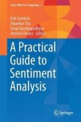 A Practical Guide To Sentiment Analysis Hardcover 1ST Ed. 2017
