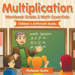 Multiplication Workbook Grade 2 Math Essentials - Children's Arithmetic Books