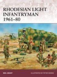 Rhodesian Light Infantryman 1961-80 Paperback