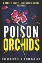 Poison Orchids - A Darkly Compelling Psychological Thriller Paperback
