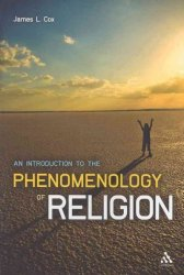 Introduction to the Phenomenology of Religion Includes Bibliographical References and Index