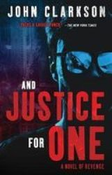 And Justice For One - A Novel Of Revenge. Paperback