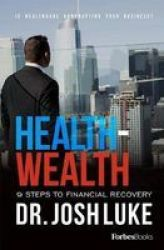 Health - Wealth - 9 Steps To Financial Recovery Hardcover