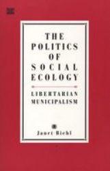 The Politics of Social Ecology - Libertarian Municipalism