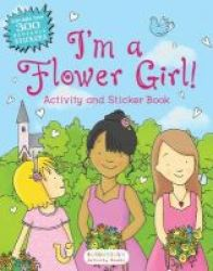 I& 39 M A Flower Girl Activity And Sticker Book Paperback