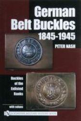 German Belt Buckles 1845-1945: Buckles of the Enlisted Soldiers