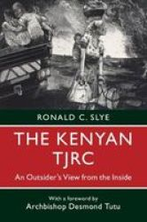The Kenyan Tjrc - An Outsider& 39 S View From The Inside Paperback