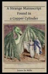 A Strange Manuscript Found In A Copper Cylinder Illustrated Paperback