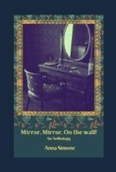 Mirror Mirror On The Wall - An Anthology Paperback