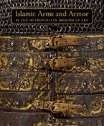 Islamic Arms And Armor - In The Metropolitan Museum Of Art - David Alexander Hardcover