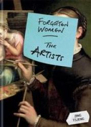 Forgotten Women: The Artists Hardcover
