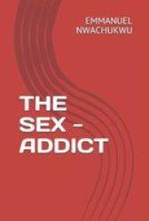 The Sex - Addict Paperback