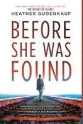 Before She Was Found Paperback Original Ed.