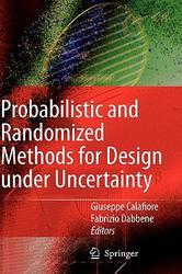 Probabilistic and Randomized Methods for Design Under Uncertainty