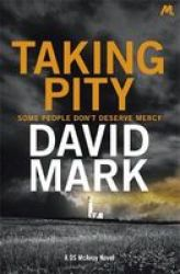 Taking Pity - The 4TH Ds Mcavoy Novel Paperback