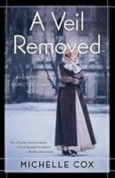 A Veil Removed - A Henrietta And Inspector Howard Novel Paperback